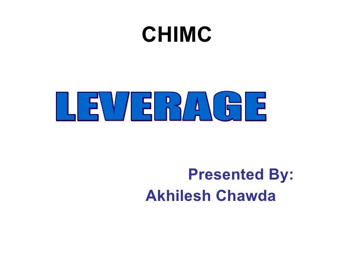 Leverage n finance, gearing is borrowing money to supplement existing funds for investment in such a way that the potential positive or negative outcome is magnified and/or enhanced
