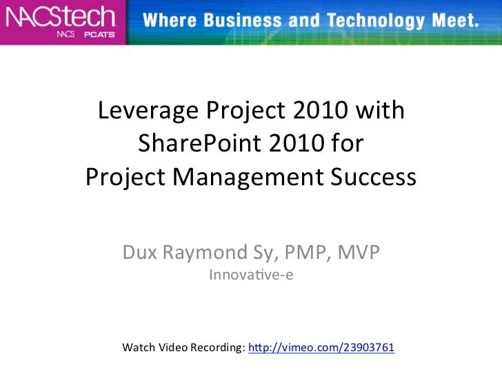 Leverage Project 2010 with      SharePoint 2010 for  Project Management Success                   ...