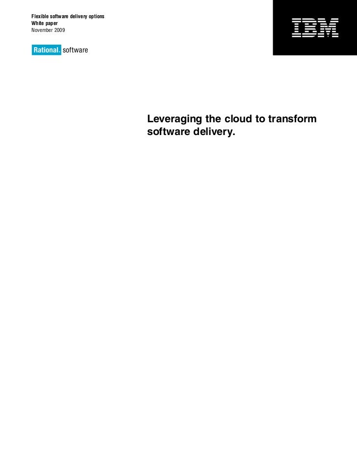 Flexible software delivery optionsWhite paperNovember 2009                                     Leveraging the cloud to tra...