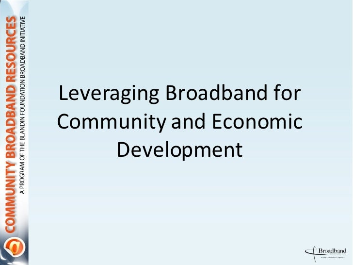 Leveraging Broadband for Community and Economic Development
