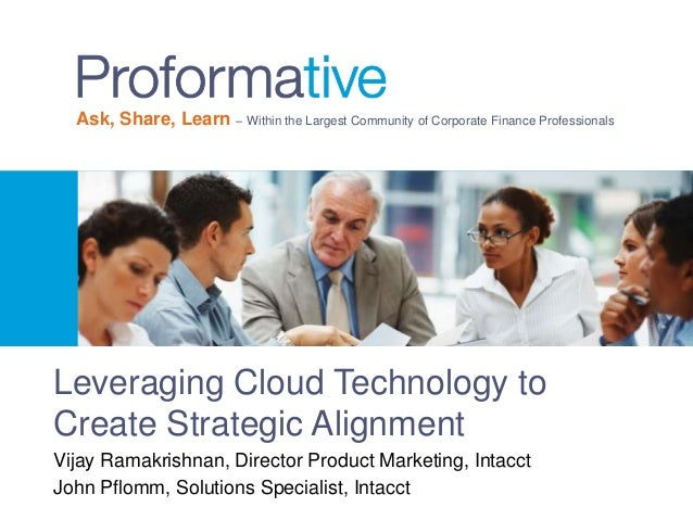 Ask, Share, Learn – Within the Largest Community of Corporate Finance Professionals  Leveraging Cloud Technology to Create...