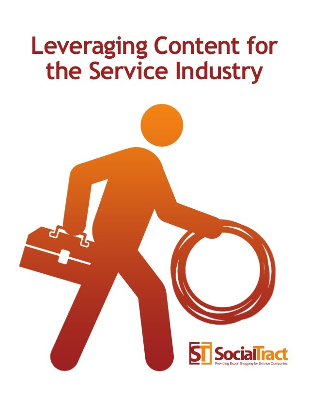 Leveraging Content for the Service Industry