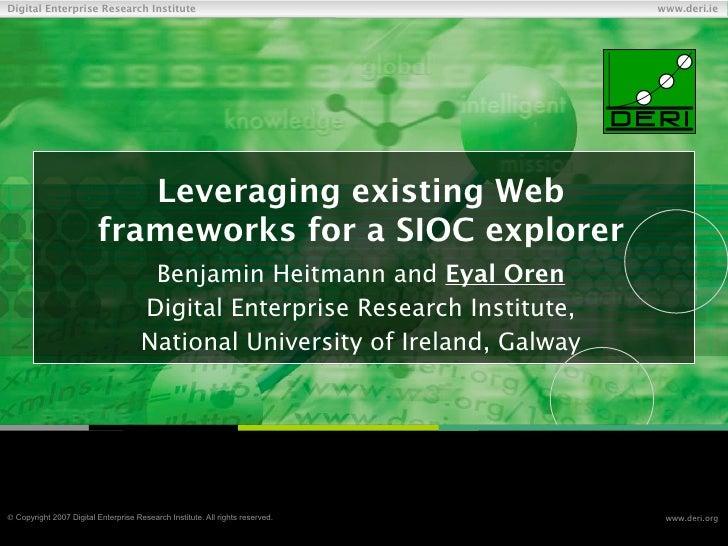 Leveraging existing Web Frameworks for a SIOC explorer (Scripting for the Semantic Web Workshop 2007)