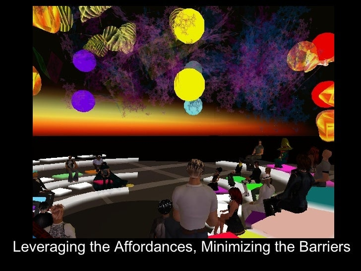 Leveraging the Affordances, Minimizing the Barriers
