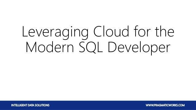 Leveraging Cloud for the Modern SQL Developer