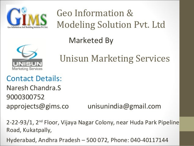 Geo Information &Modeling Solution Pvt. LtdMarketed ByUnisun Marketing ServicesContact Details:Naresh Chandra.S9000300752a...