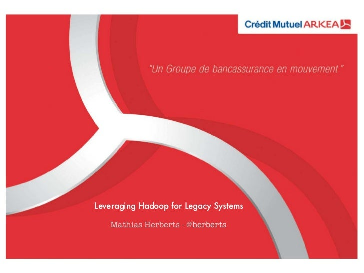Leveraging Hadoop for Legacy Systems
