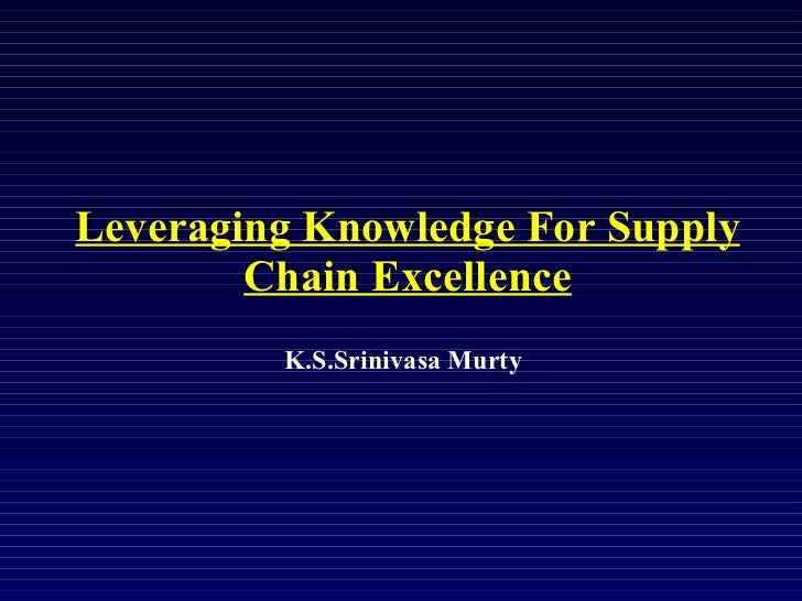 Leveraging knowledge for supply chain excellence