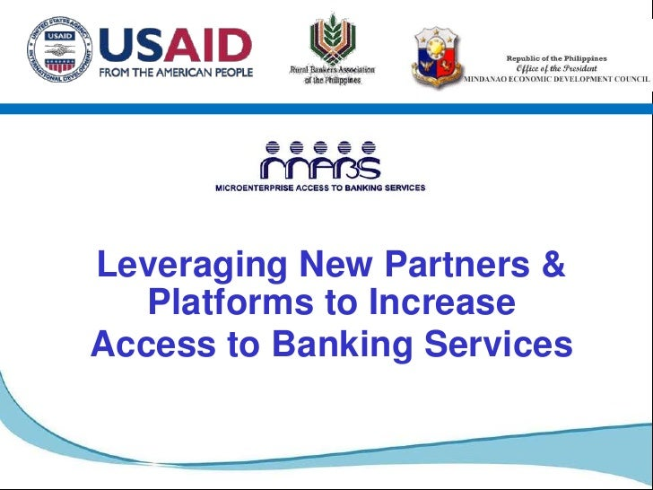 Leveraging New Partners &   Platforms to IncreaseAccess to Banking Services