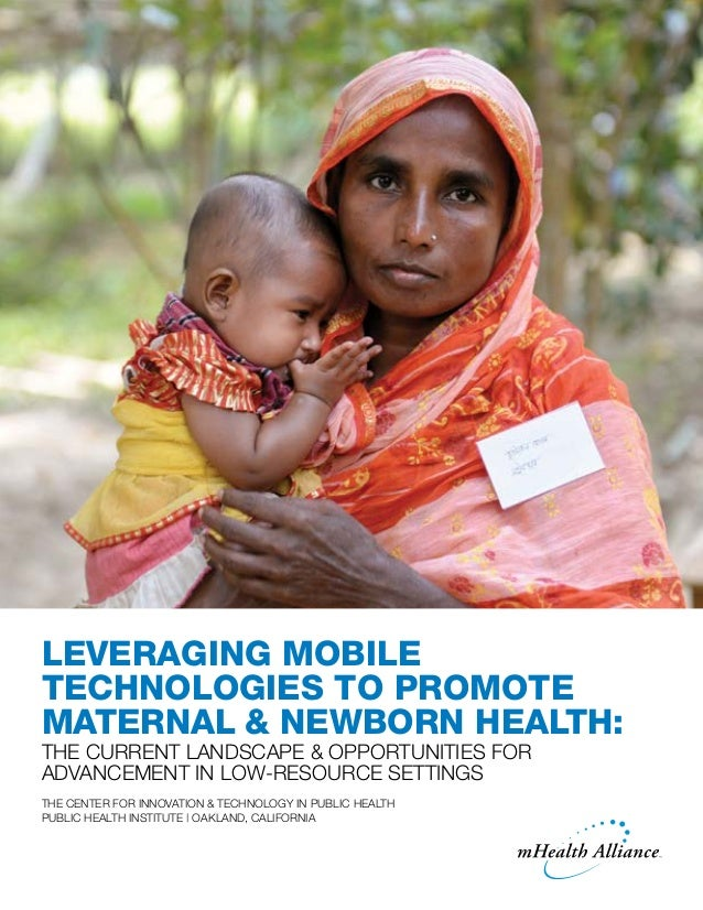 Leveraging mobile technologies to promote maternal and newborn health