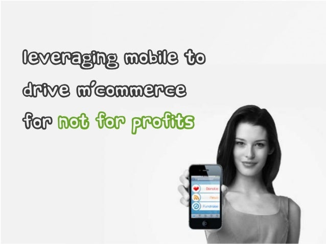 Leveraging mobile todrive m-commercefor not for profits         Commercial in confidence | Polestar Digital Media Ltd. | 2...