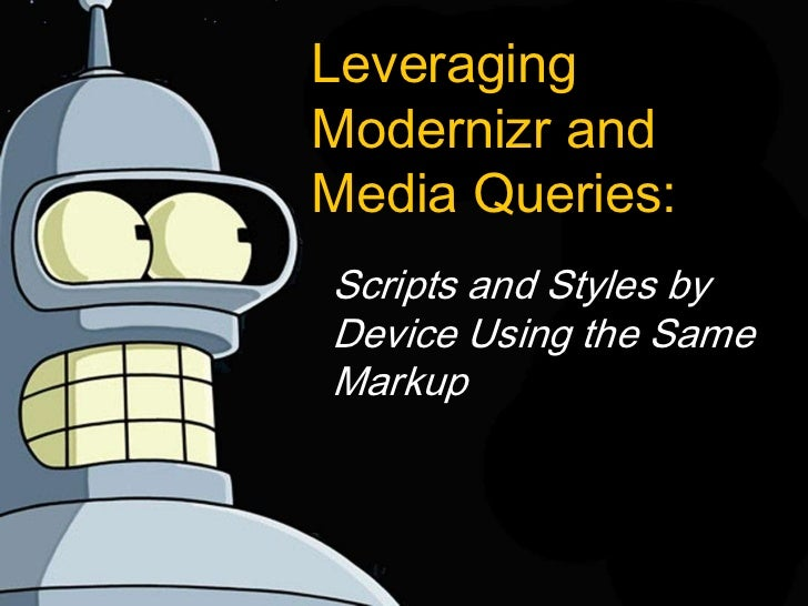Leveraging Modernizr and Media Queries
