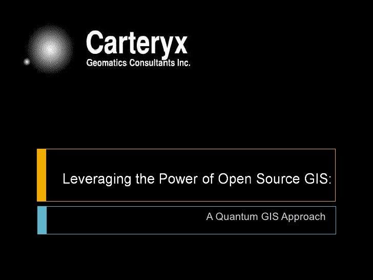 A Quantum GIS Approach