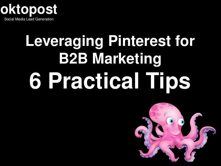 Leveraging Pinterest for B2B Marketing - 6 Practical Tips