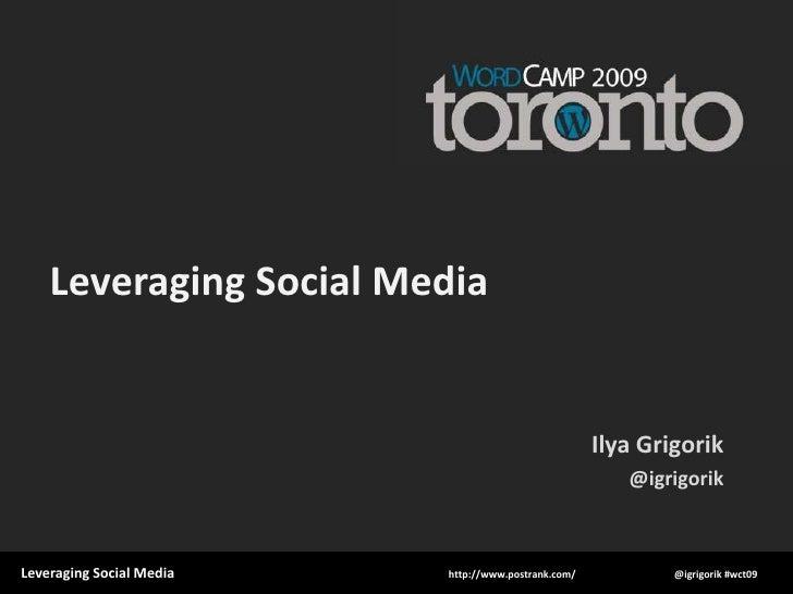 Leveraging Social Media                                                        Ilya Grigorik                              ...