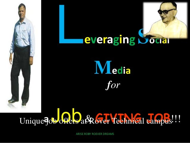 Leveraging Social Media for a Job& GIVING JOB!!!Unique job offers at Rover Technical campus ARISE ROBY ROEVER DREAMS