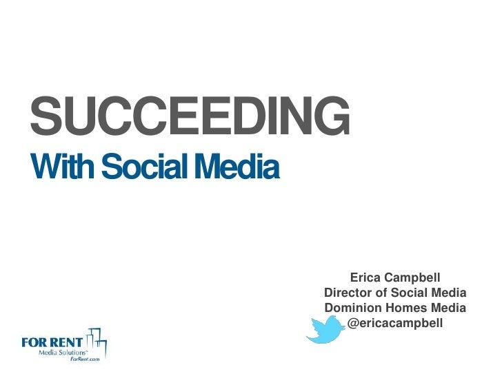 SUCCEEDINGWith Social Media                        Erica Campbell                    Director of Social Media             ...