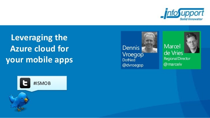 Leveraging the Azure cloud for   Dennis      Marcel                   Vroegop     de Vries                               R...