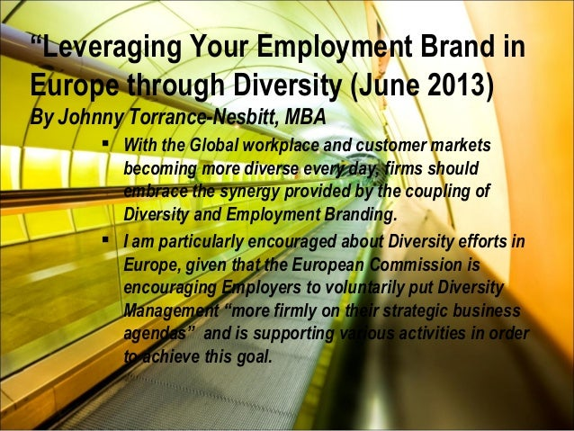 Leveraging your employment brand in Europe through diversity (an article to be published in Europe in June 2013)