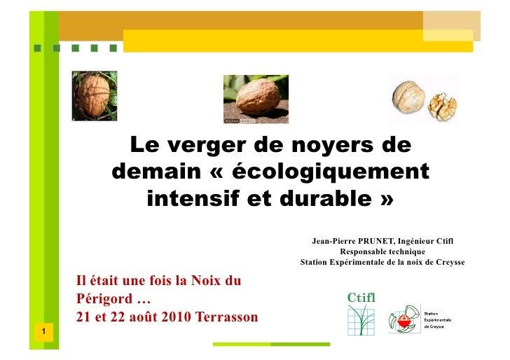 Le verger de noyers de demain  écologiquement intensif et durable  par JP Prunet
