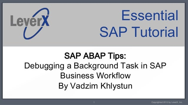 Essential                    SAP Tutorial         SAP ABAP Tips:Debugging a Background Task in SAP        Business Workflo...