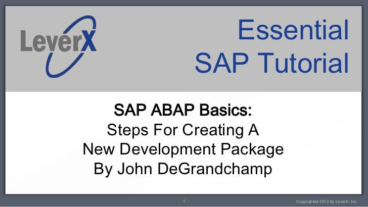 Essential               SAP Tutorial   SAP ABAP Basics:  Steps For Creating ANew Development Package By John DeGrandchamp ...
