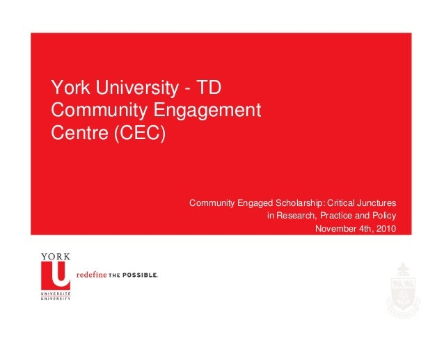 York University - TD Community Engagement Centre (CEC) Community Engaged Scholarship: Critical Junctures in Research, Prac...