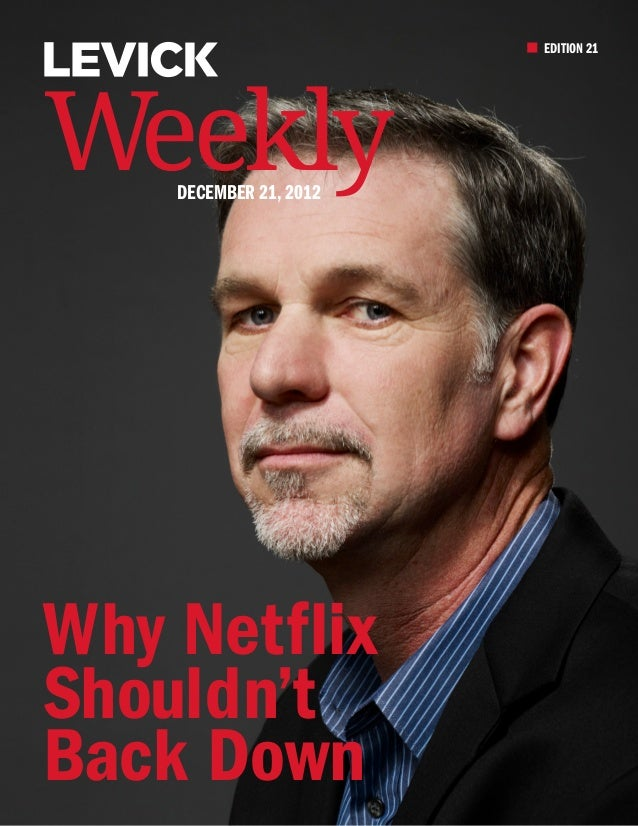 EDITION 21Weekly    DECEMBER 21, 2012Why NetflixShouldn'tBack Down