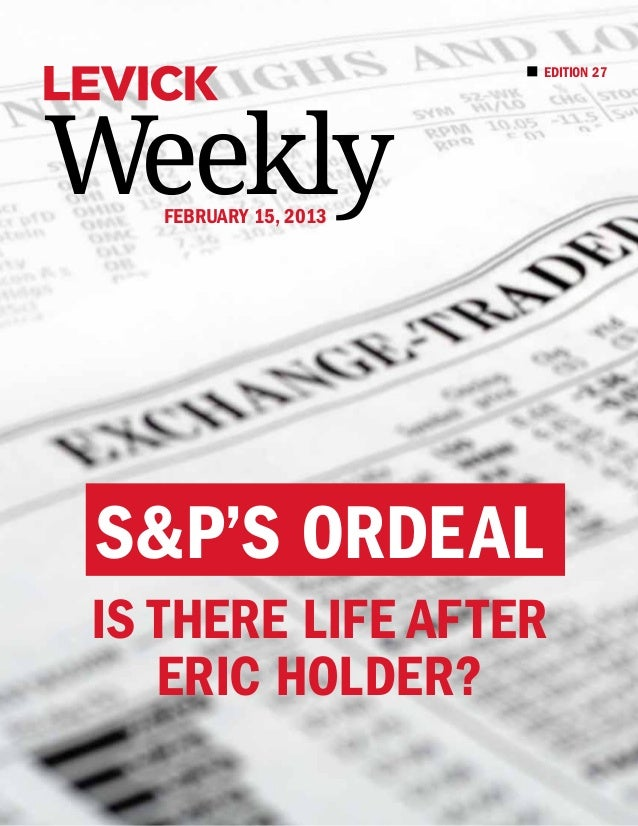 EDITION 27Weekly   february 15, 2013S&P's OrdealIs There Life After   Eric Holder?