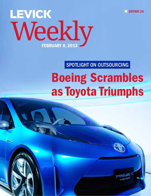 EDITION 26Weekly  february 8, 2013            Spotlight on Outsourcing      Boeing Scrambles      as Toyota Triumphs