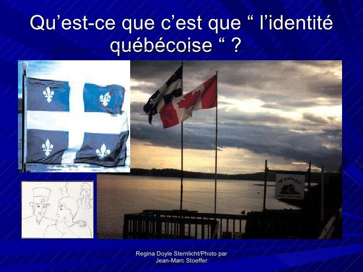 """Qu'est-ce que c'est que """" l'identité québécoise """" ?   Regina Doyle Sternlicht/Photo par Jean-Marc Stoeffer     ..."""