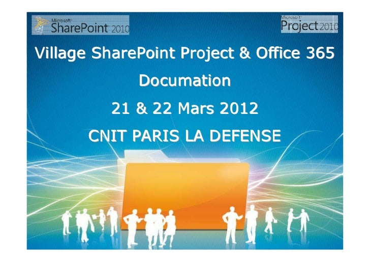 Village SharePoint Project & Office 365             Documation         21 & 22 Mars 2012      CNIT PARIS LA DEFENSE
