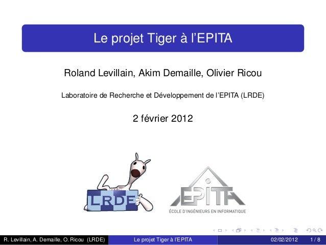 `                                     Le projet Tiger a l'EPITA                         Roland Levillain, Akim Demaille, O...