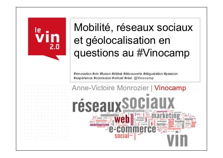 Mobilité, réseaux sociauxet géolocalisation enquestions au #Vinocamp#innovation #vin #fusion #débat #découverte #dégustati...