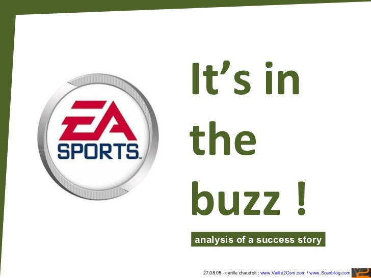It's in the buzz ! analysis of a success story