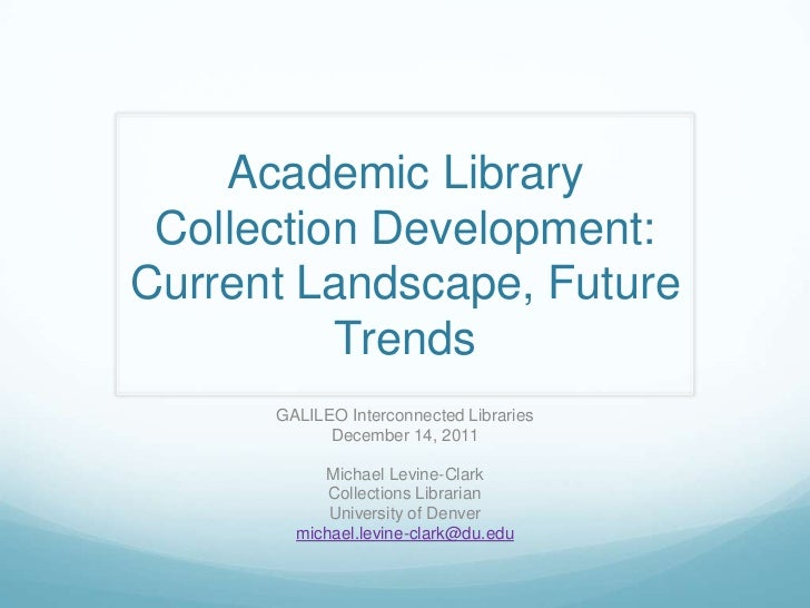 Academic Library Collection Development: Current Landscape, Future Trends