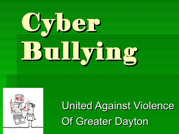 CyberBullying  United Against Violence  Of Greater Dayton