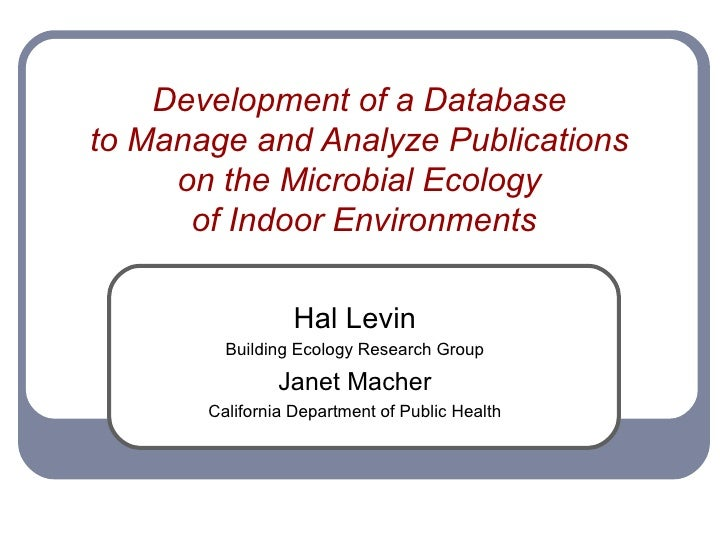 Development of a Databaseto Manage and Analyze Publications     on the Microbial Ecology      of Indoor Environments      ...