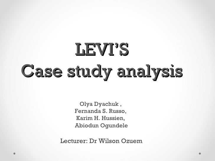 LEVI'SCase study analysis         Olya Dyachuk ,        Fernanda S. Russo,        Karim H. Hussien,        Abiodun Ogundel...