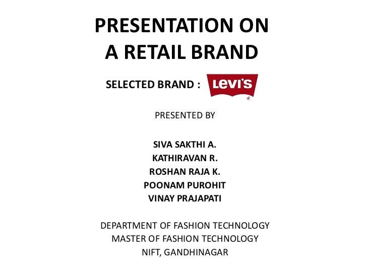 PRESENTATION ON A RETAIL BRAND SELECTED BRAND :          PRESENTED BY          SIVA SAKTHI A.          KATHIRAVAN R.      ...