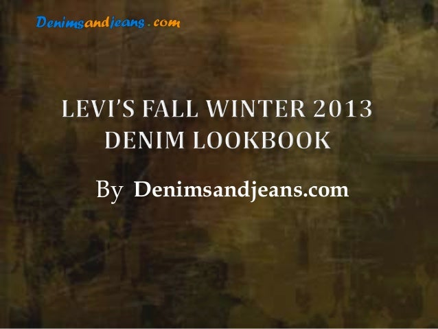 Levis vintage fall winter 2013