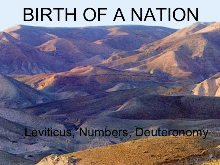 Leviticus, Numbers, Deuteronomy BIRTH OF A NATION