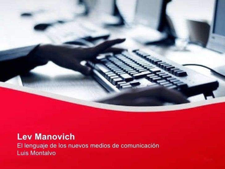 Lev Manovich El lenguaje de los nuevos medios de comunicación Luis Montalvo