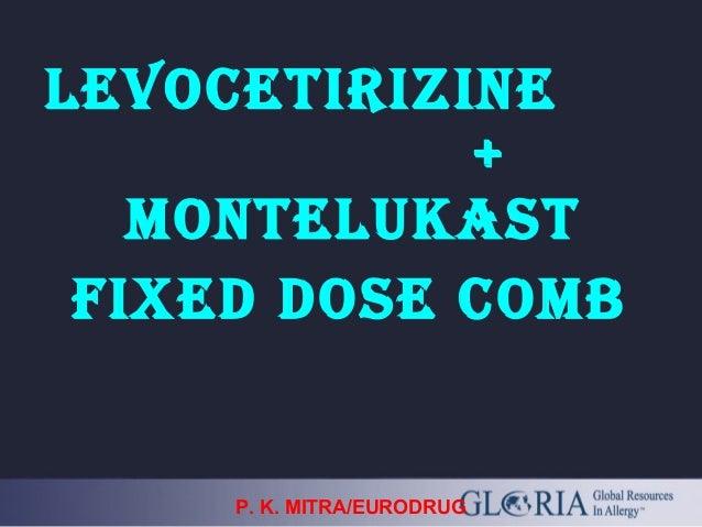 LEVOCETIRIZINE + MONTELUKAST FIXED DOSE COMB P. K. MITRA/EURODRUG