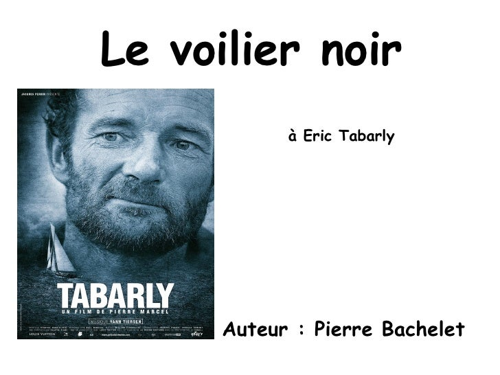 Le voilier noir à Eric Tabarly Auteur : Pierre Bachelet