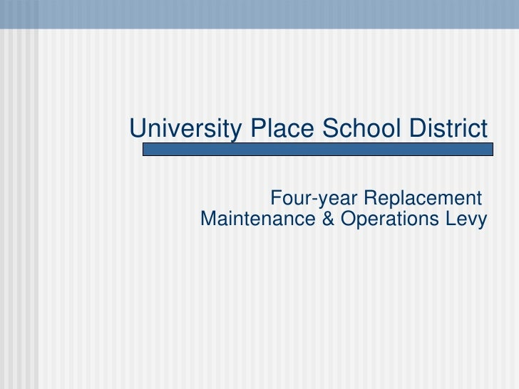 University Place School District Four-year Replacement  Maintenance & Operations Levy