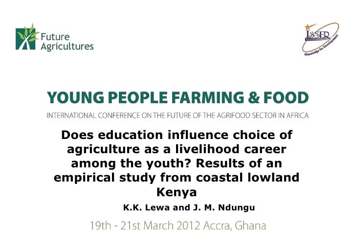 Does education influence choice of  agriculture as a livelihood career   among the youth? Results of anempirical study fro...