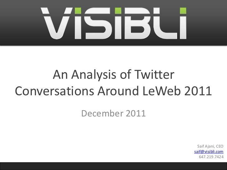 An Analysis of TwitterConversations Around LeWeb 2011          December 2011                              Saif Ajani, CEO ...