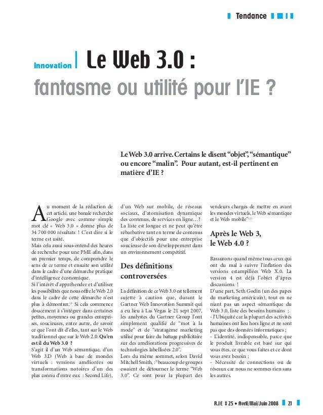R.IE # 25 • Avril/Mai/Juin 2008 T 21 T Innovation R Le Web 3.0 : fantasme ou utilité pour l'IE ? A u moment de la rédactio...