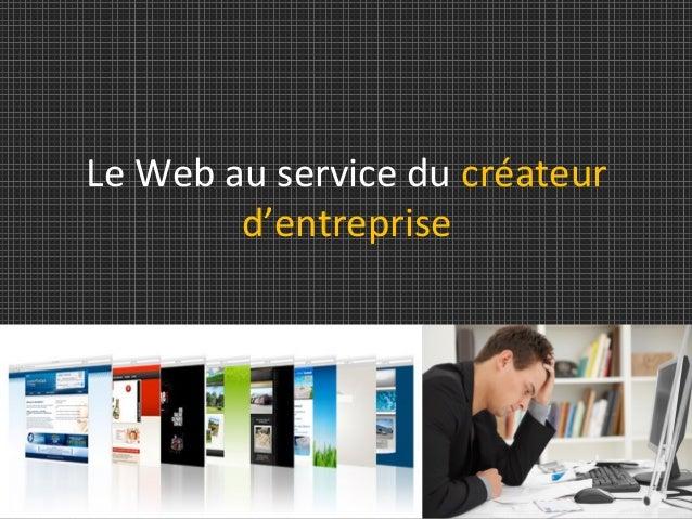Le Web au service du créateur d'entreprise
